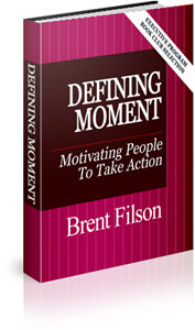 Defining Moment: Motivating People to Take Action - Hard Cover